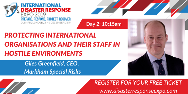 Hear Giles Greenfield speak at the International Disaster Response Expo on the 3rd and 4th December